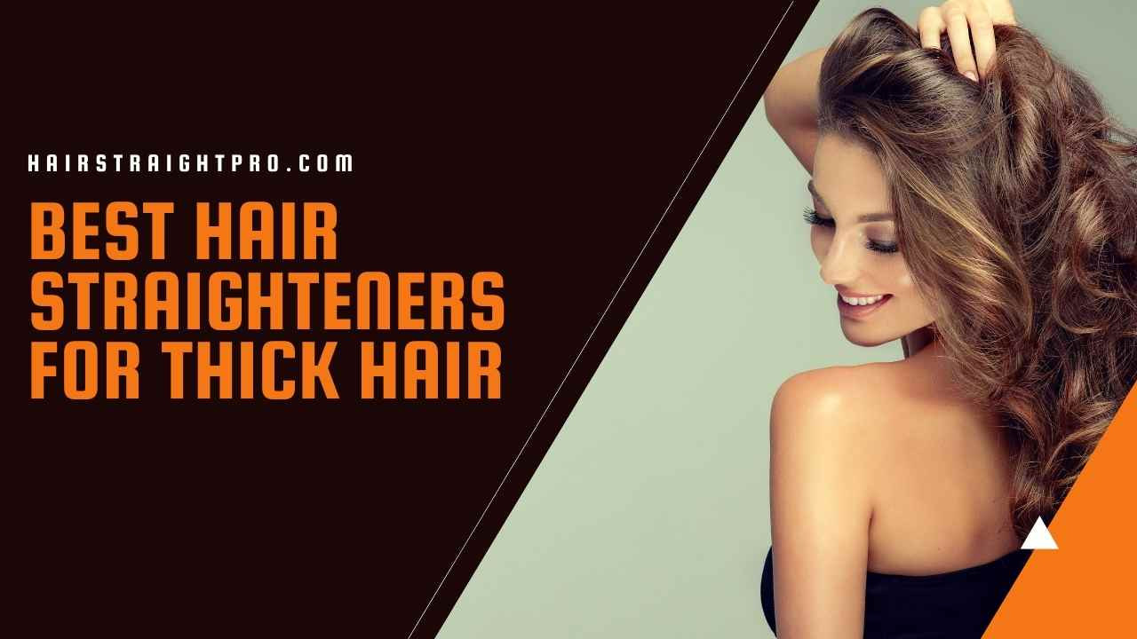 best hair straighteners for thick hair